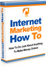 Internet Marketing How To - Make Money From Your Website